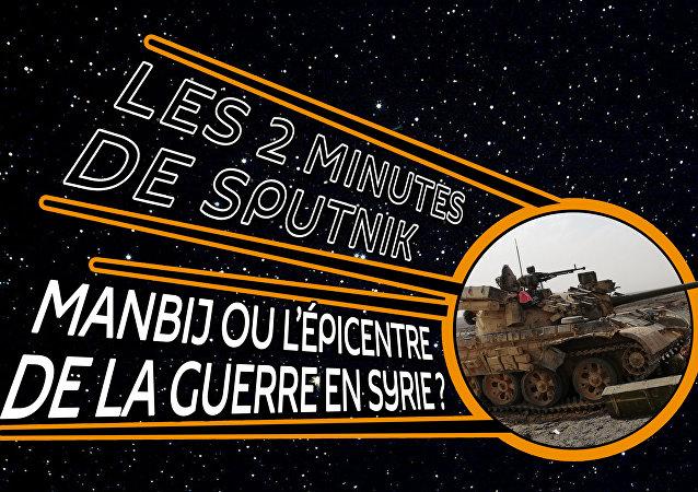 Les 2 minutes de Sputnik, attentat de Manbij